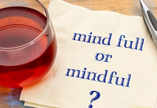 The What and Why of Mindfulness